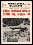 1961 Nu-Card Scoops #412   -  Eddie Mathews Eddie Mathews Blasts 300th Big League HR Front Thumbnail