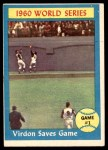 1961 Topps #306   -  Bill Virdon 1960 World Series - Game #1 - Virdon Saves Game Front Thumbnail