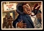 1954 Topps Scoop #75   Dillinger Shot Front Thumbnail