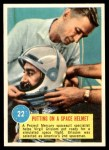 1963 Topps Astronauts 3D #22   -  Gus Grissom Putting on Space Helmet Front Thumbnail