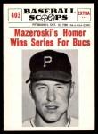 1961 Nu-Card Scoops #403   -   Bill Mazeroski  Mazeroski Homer Wins Series for Bucs Front Thumbnail