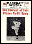 1961 Nu-Card Scoops #410   -   Don Cardwell  Don Cardwell of Cubs Pitches No-Hit Game Front Thumbnail