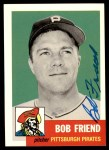 1953 Topps Archives #298  Bob Friend  Front Thumbnail