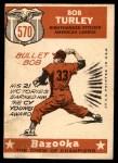 1959 Topps #570   -  Bob Turley All-Star Back Thumbnail