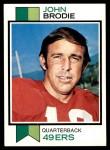 1973 Topps #45  John Brodie  Front Thumbnail