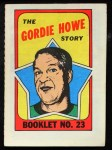 1971 Topps O-Pee-Chee Booklets #23  Gordie Howe  Front Thumbnail