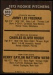 1973 Topps #610   -  Charlie Hough / Jimmy Freeman / Hank Webb Rookie Pitchers Back Thumbnail