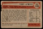 1954 Bowman #123  Toby Atwell  Back Thumbnail
