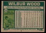 1977 Topps #198  Wilbur Wood  Back Thumbnail