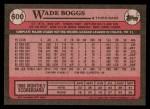 1989 Topps #600  Wade Boggs  Back Thumbnail