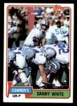 1981 Topps #300  Danny White  Front Thumbnail