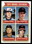 1974 Topps #603   -  Charlie Moore / Barry Foote / Tom Lundstedt / Sergio Robles Rookie Catchers   Front Thumbnail