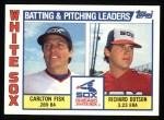 1984 Topps #216   -  Carlton Fisk / Rich Dotson White Sox Leaders & Checklist Front Thumbnail