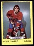 1973 Topps #24  Serge Savard   Front Thumbnail