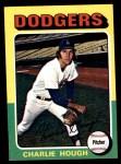 1975 Topps Mini #71  Charlie Hough  Front Thumbnail
