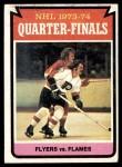 1974 Topps #209   Quarter Finals - Flyers vs. Flames Front Thumbnail