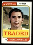 1974 Topps Traded #139 T  -  Aurelio Monteagudo Traded Front Thumbnail