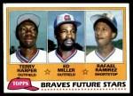 1981 Topps #192   -  Rafael Ramirez / Terry Harper / Ed Miller Braves Front Thumbnail