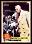 2011 Topps Heritage #144 BR  -  Babe Ruth Farewell Speech Front Thumbnail
