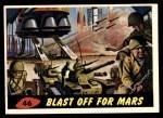 1962 Topps / Bubbles Inc Mars Attacks #46   Blast Off for Mars  Front Thumbnail