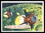 1957 Topps Target Moon #69   Takeoff for Other Planets Front Thumbnail