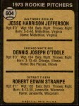 1973 Topps #604   -  Jesse Jefferson / Dennis O'Toole / Bob Strampe Rookie Pitchers Back Thumbnail