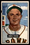 1951 Bowman #101  Owen Friend  Front Thumbnail