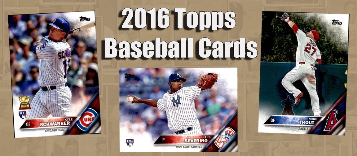 Buy 2016 Topps Baseball Cards Sell 2016 Topps Baseball Cards