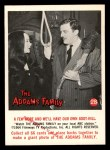 1964 Donruss Addams Family #28 CAN  few more and we'll have?  Front Thumbnail