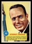 1963 Topps Astronauts #49   -  Scott Carpenter Astronaut Carpenter Front Thumbnail
