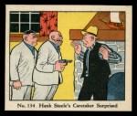 1931 Johnson Candy Dick Tracy R41 #134   Hank Steele's Caretaker Surpri Front Thumbnail