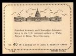 1964 Topps JFK #40   Chancellor Adenauerbonn West Germany Back Thumbnail