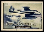 1952 Topps Wings #148   DH 112 Venom Front Thumbnail