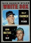 1970 Topps #444   -  John Matias / Bill Farmer White Sox Rookies Front Thumbnail