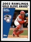 2004 Topps #697   -  Bengie Molina Golden Glove Front Thumbnail