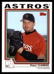 2004 Topps #518  Roger Clemens  Front Thumbnail