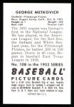 1952 Bowman REPRINT #108  George Metkovich  Back Thumbnail