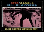 1971 O-Pee-Chee #201   -  Ty Cline 1970 NL Playoffs - Game 3 - Cline Scores Winning Run Front Thumbnail