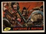 1962 Topps / Bubbles Inc Mars Attacks #25   Capturing Martian  Front Thumbnail