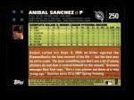 2007 Topps #250  Anibal Sanchez  Back Thumbnail