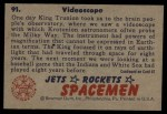 1951 Bowman Jets Rockets and Spacemen #91   Videoscope Back Thumbnail