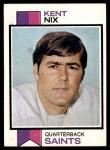 1973 Topps #76  Kent Nix  Front Thumbnail