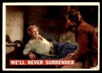 1956 Topps Davy Crockett Orange Back #61   We'll Never Surrender  Front Thumbnail