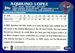 2003 Topps Traded #215 T  -  Aquilino Lopez First Year Back Thumbnail