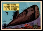 1957 Topps Isolation Booth #9   Fastest Submarine in the World Front Thumbnail