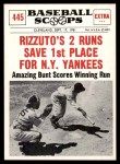 1961 Nu-Card Scoops #445   -   Phil Rizzuto  2 Runs Save 1st Place for NY Yankees Front Thumbnail