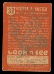 1952 Topps Look 'N See #37  General George Custer   Back Thumbnail