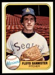 1981 Fleer #599  Floyd Bannister  Front Thumbnail