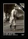1991 Conlon #125   -  Mark Koenig 1927 Yankees Front Thumbnail