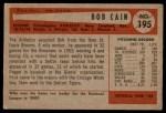 1954 Bowman #195  Bob Cain  Back Thumbnail